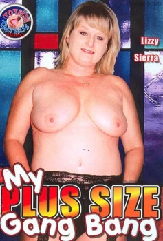 My Plus Size Gang Bang