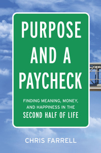 Purpose and a Paycheck - Finding Meaning, Money, and Happiness in the Second Half ...