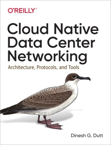 Cloud Native Data Center Networking Architecture, Protocols, and Tools