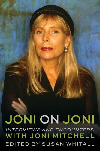 Susan Whitall Joni On Joni Interviews And Encounters With Joni Mitchell RET (2018)