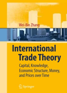 International Trade Theory- Capital, Knowledge, Economic Structure, Money, and Pri...