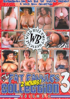 Fat Fannies Collection #3