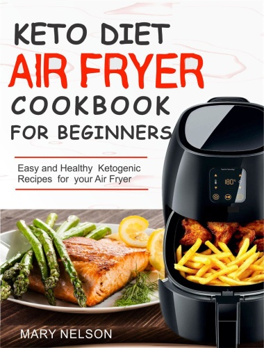 Keto Diet Air Fryer Cookbook For Beginners   Mary Nelson
