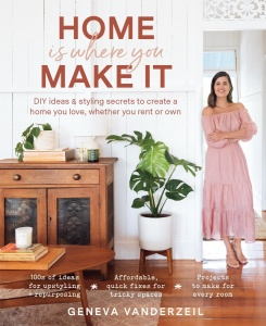 Home Is Where You Make It  DIY ideas and styling secrets to create a home you love...