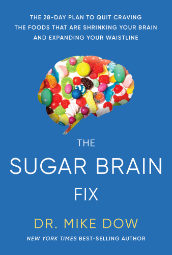 The Sugar Brain Fix by Dr  Mike Dow