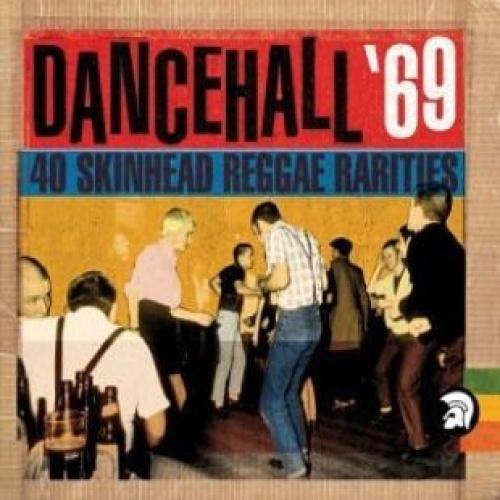 Various Dancehall '69; 40 Skinhead Reggae Rarities