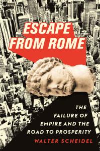 Escape from Rome The Failure of Empire by Walter Scheidel