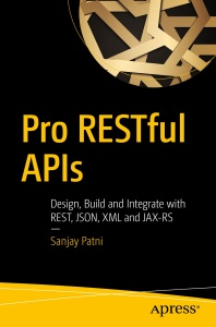 Pro RESTful APIs- Design, Build and Integrate with REST, JSON, XML and JAX-RS [True ]