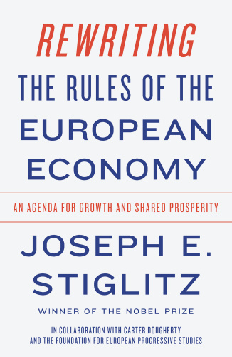 Rewriting the Rules of the European Economy- An Agenda for Growth and Shared Prosp...