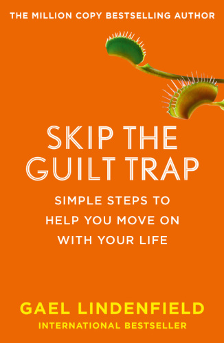 Skip the Guilt Trap   Simple steps to help you move on with your life