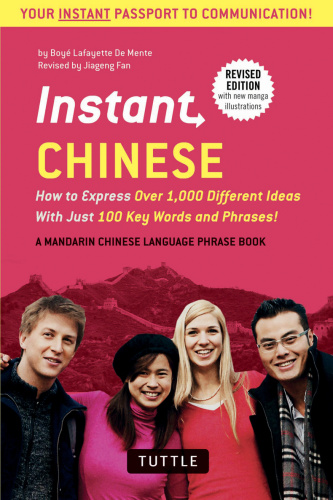 Instant Chinese   How To Express Over 1,000 Different Ideas