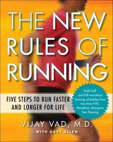 The New Rules of Running Five Steps to Run Faster and Longer for Life