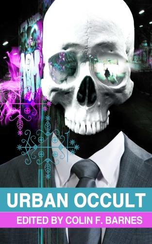 Urban Occult  Colin F Barnes(editor), Gary McMahon, Gary Fry
