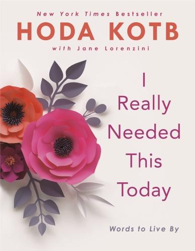 03 I REALLY NEEDED THIS TODAY by Hoda Kotb with Jane Lorenzini