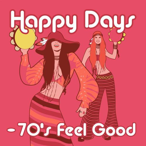 Happy Days   70s Feel Good