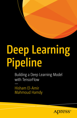 Deep Learning Pipeline  Building A Deep Learning Model With TensorFlow by Hisham E...