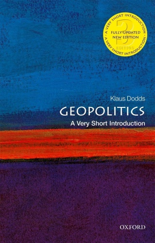 Geopolitics  A Very Short Introduction, 3rd Ed - Klaus Dodds