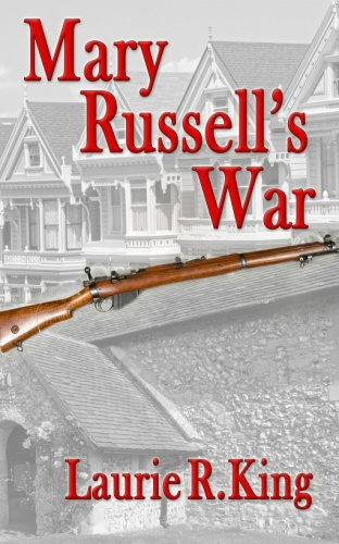 Laurie R King   [Mary Russell]   Mary Russell's War