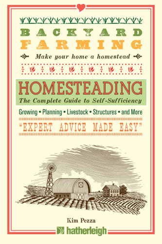 Homesteading - The Complete Guide to Self-Sufficiency