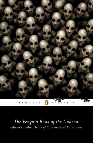 The Penguin Book of the Undead - Fifteen Hundred Years of Supernatural Encounters