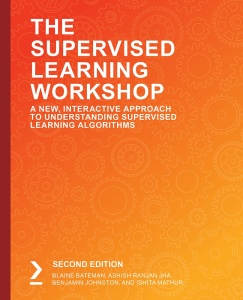The Supervised Learning Workshop, 2nd Edition (packtpub - 2019) [AhLaN]