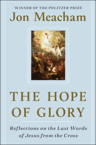 The Hope of Glory Reflections on the Last Words of Jesus from the Cross
