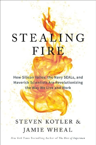 Stealing Fire - How Silicon Valley, the Navy SEALs, and Mave