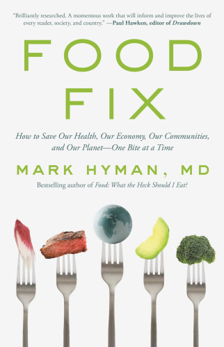 Food Fix How to Save Our Health, Our Economy, Our Communities, and Our Planet  One...