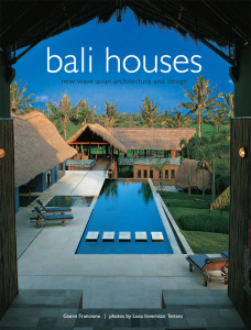 Bali Houses - New Wave Asian Architecture and Design