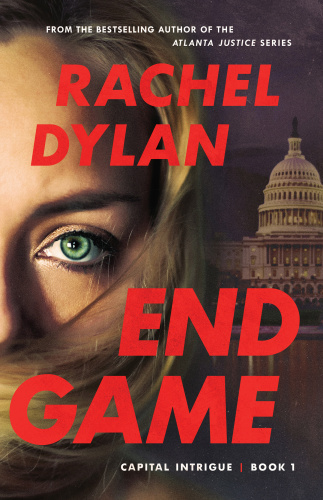 End Game (Capital Intrigue, n  1) by Rachel Dylan
