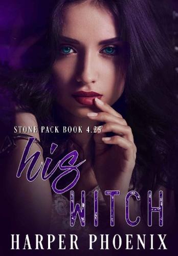 His Witch (Stone Pack Book 425)   Harper Phoenix