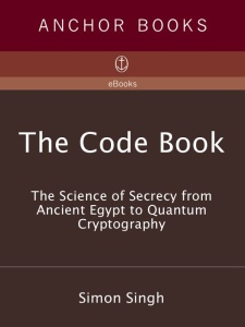 The Code Book The Science of Secrecy from Ancient Egypt to Quantum Cryptography - ...
