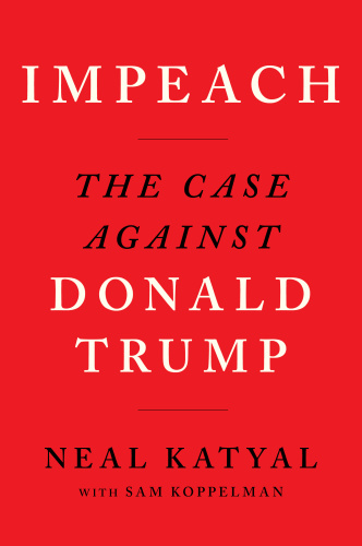 09 IMPEACH by Neal Katyal and Sam Koppelman