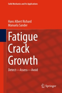 Fatigue   Growth Detect - Assess - Avoid (Solid Mechanics and Its Applications)