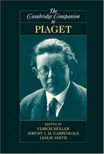 The Cambridge Companion to Piaget (Cambridge Companions to Philosophy)