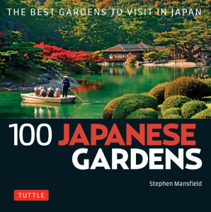 100 Japanese Gardens   The Best Gardens to Visit in Japan (100 Japanese Sites to See)