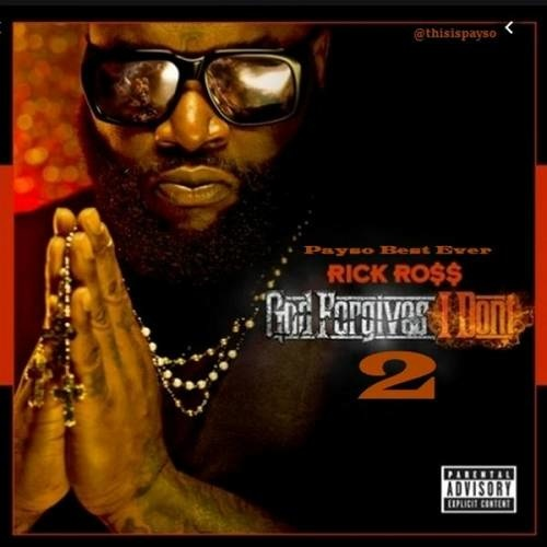 Rick Ross   God Forgives I Don't 2