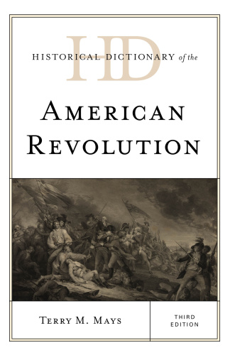 Historical Dictionary of the American Revolution (Historical Dictionaries of War, ...