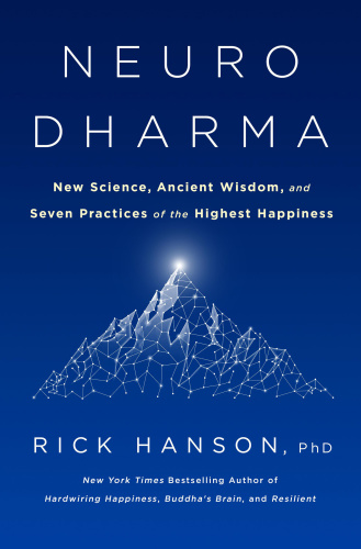 Neurodharma - 7 Steps to the Highest Happiness by Rick Hanson