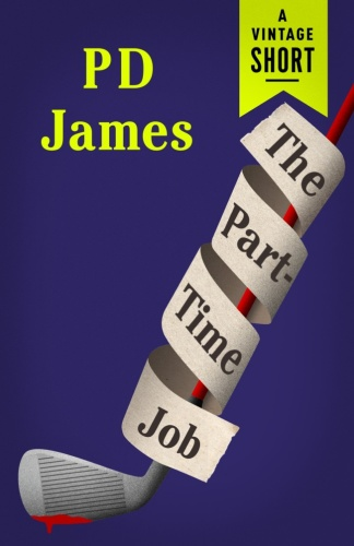 The Part Time Job by P D James