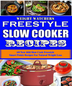 Weight Watchers Freestyle Slow Cooker Recipes- All New 2020 Slow Cook Freestyle Sm...