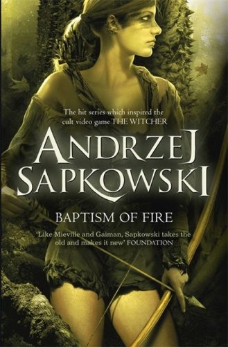 Baptism of Fire The Witcher 4 by Andrzej Sapkowski