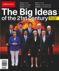 Adbusters  The Big Ideas of the 21st century 2017