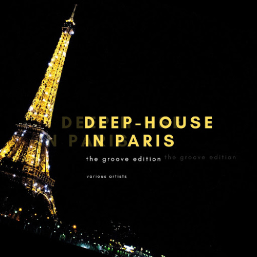 VA Deep House in Paris (The Groove Edition) [2020]
