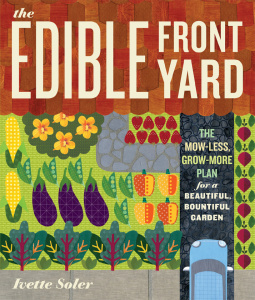 The Edible Front Yard - The Mow-Less, Grow-More Plan for a Beautiful, Bountiful Ga...