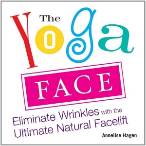 Yoga Face - Eliminate Wrinkles with the Ultimate Natural Facelift