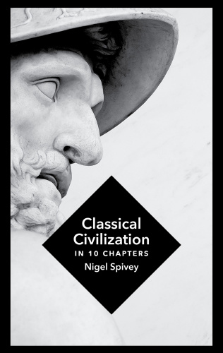 Classical Civilization   A History in Ten Chapters