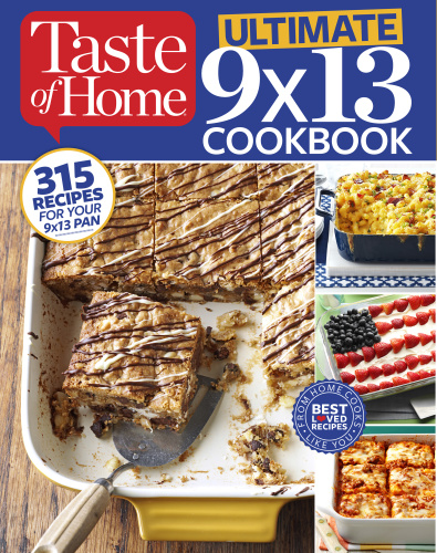 Ultimate 9 X 13 Cookbook by Editors at Taste of Home
