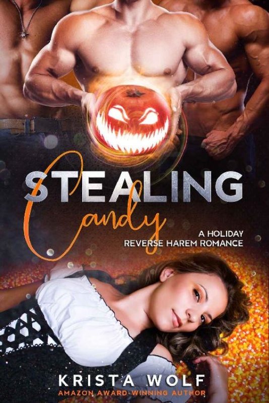 Stealing Candy  A Reverse Harem - Krista Wolf