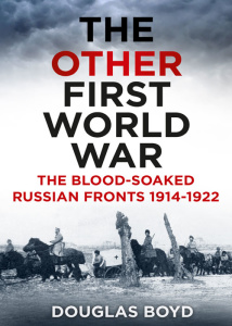 The Other First World War   The Blood soaked Russian Fronts 1914 (1922)